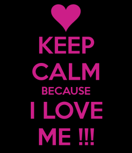 keep-calm-because-i-love-me