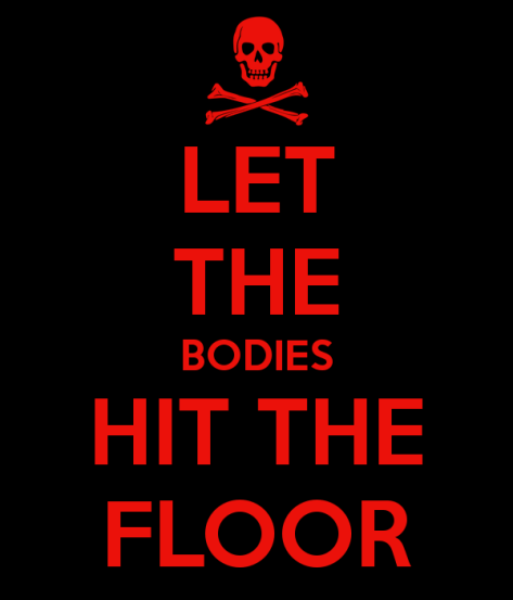 let-the-bodies-hit-the-floor